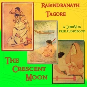 Crescent Moon(11074) by Rabindranath Tagore audiobook cover art image on Bookamo