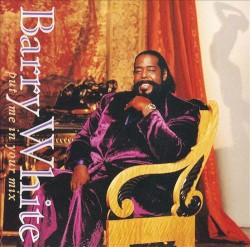 Barry White - Put Me In Your Mix - 91